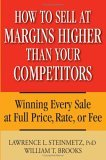 How to Sell At Higher Margins Than Your Competitors